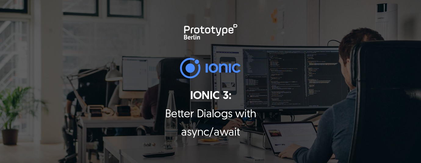 Ionic 3: Better Dialogs with async/await